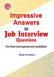 How To Answer Job Interview Questions Impressive Answers To Job Interview Questions For Fresh And Experienced Candidates