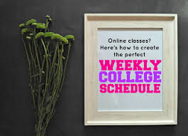 create college class schedule how to create the perfect weekly college schedule for online