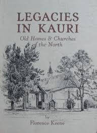 Legacies in Kauri: Old homes & churches of the north: Keene, Florence Myrtle  Matthews: Amazon.com: Books