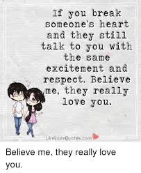 Loving Quotes Interesting If You Break Omeone's Heart And They Still Talk To You With The Same