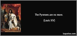 Xiv Quote Awesome The Pyrenees Are No More