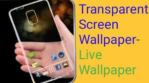 transpa screen wallpaper transpa live camera wallpaper quick look hindi you