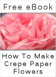 Making Flower Using Crepe Paper 50 Paper Flower Tutorials Templates Free Tipnut Com
