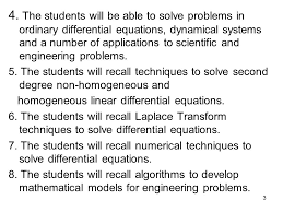 the students will be able to solve problems in ordinary diffeial equations dynamical