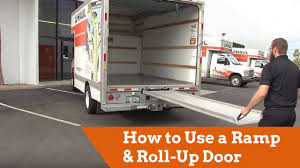 U Haul Customer Service How To Use A U Haul Truck Ramp And Roll Up Door Youtube