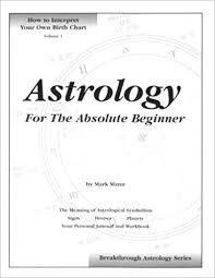 Astrology For The Absolute Beginner How To Interpret Your