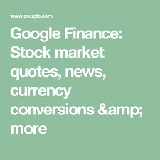 Google Finance Stock Quotes Unique Google Finance Stock Market Quotes News Currency Conversions