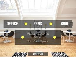 Office Feng Shui Unconventional Ideas For Your Space