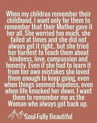 ♡ She Always Got Back Up Thank You For Showing Me How Very Gorgeous My Children Quotes