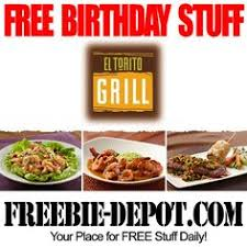 birthday freebie el torito grill free mexican birthday meal for your birthday free