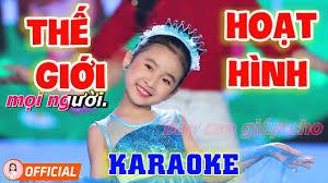 Karaoke Thế Giới Hoạt Hình - Nhạc Thiếu Nhi Sôi Động Dễ Hát Dành Cho Bé - Bé  Candy Ngọc Hà - YouTube