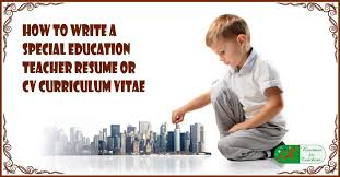 How To Write A Special Education Teacher Resume Or Cv Curriculum Vitae