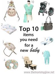 list of items needed for baby top 10 items you need for a new baby the glow