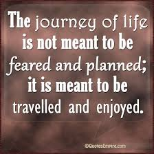 The Journey Of Life Quotes I Love Pinterest Life Quotes Unique Quotes About Life Journey