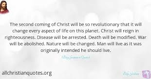 Christian Quotes On Life And Death Best of Billy Graham Quote About Christ Man Life Live All