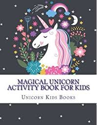 magical unicorn activity book for kids fun mazes dot to dot coloring