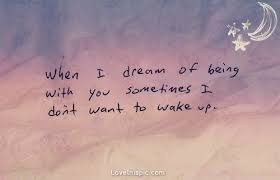 Dream Love Quotes Best Of The Love Quotes Are Much Used In Everyday Life As On The Facebook