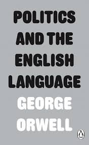 politics and the english language by george orwell share this title politics and the english language