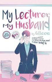 Pada pekan di akhir tahun my. My Lecturer My Husband By Gitlicious