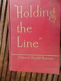 "Baldwin, Harold - ""Holding the Line"" - 1918 - Very Good- 1st Ed,  Illustrated | eBay"
