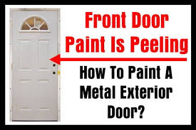 metal front doorFront Door Paint Is Peeling  How To Paint A Metal Exterior Door