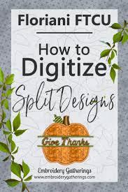 How To Digitize Applique Designs Floriani Ftcu Digitizing Practice Lesson11 Split Appliques