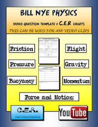 Charts Related To Physics Bill Nye Physics Video Template And Claim Evidence Reasoning Cer Charts