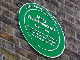 best mary wollstonecraft images mary shelley  plaque remembering mary wollstonecraft who started the feminist movement in newington green in the