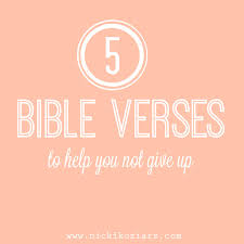 Bible Quotes When You Want To Give Up Daily Motivational Quotes