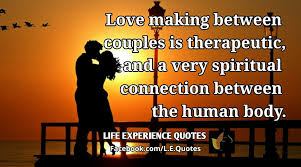 Love Making Quotes Awesome Love Making Between Couples Is Therapeutic And A Very Spiritual