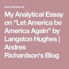 best poetry images my analytical essay on ldquolet america be america againrdquo by langston hughes andres