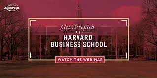 Get Accepted To Harvard Business School View Video Now