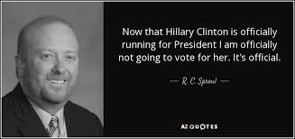 Voting Quotes Stunning R C Sproul Jr Quote Now That Hillary Clinton Is Officially