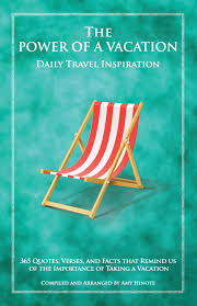 The Power Of A Vacation 365 Quotes Verses And Facts That Remind
