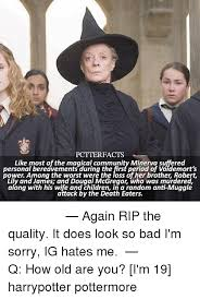 PCTTERFACTS Like Most of the Magical Community Minerva Suffered ...