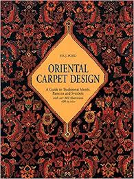 Oriental Carpet Design A Guide to Traditional Motifs Patterns and