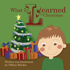 Amazon.com: What I Learned This Christmas (9780989909914): Rhodes, Tiffany,  Rhodes, Roy: Books