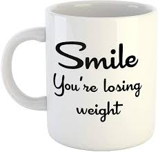 Ikraft Smile Youre Losing Weight Funny Quotes Coffeemug 325ml For