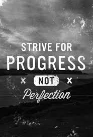 Quotes About Progress Awesome Strive For Progress InspireMyWorkout A Collection Of Fitness