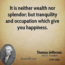 Tranquility Quotes Impressive Thomas Jefferson Happiness Quotes QuoteHD