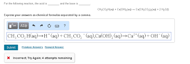 ch3co2h solved for the following reaction the acid is and the ba