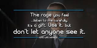 Rage Quotes Inspiration Live Life Infinite Quotes To Live And Work By Famous Quotes