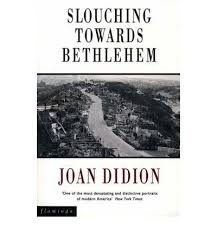 essay writing tips to slouching towards bethlehem essays slouching towards bethlehem remains forty years after its first publication the essential portrait of america particularly california in the sixties