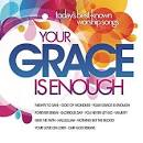 Your Grace Is Enough: Today's Best-Known Worship Songs