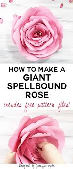 giant paper spellbound rose realistic petals cricut how to tutorial free