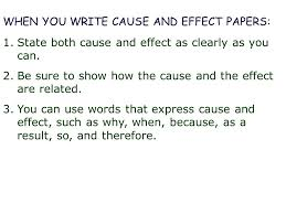 the cause and effect essay explains the reasons of the event or  when you write cause and effect papers 1 state both cause and effect as