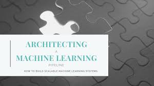 Pipeline Design And Construction A Practical Approach Architecting A Machine Learning Pipeline Towards Data Science
