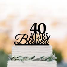 40 Years Blessed Cake Topper 40th Birthday Cake Topper