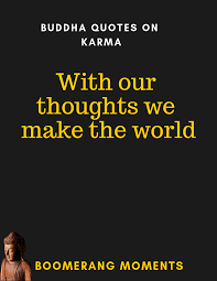 Buddha Quotes On Karma Boomerang Moments