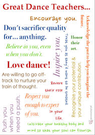 the characteristics of a great dance teacher great dance teachers love dance honor their art respect you enough to expect of